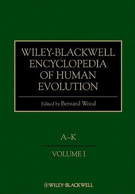 Wiley-Blackwell Encyclopedia of Human Evolution: 2 Volume Set - Wood, Bernard (Editor)