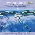 Wilfred Josephs: Symphony No. 5 Op. 75; Requiem Op. 39; Variations on a Theme of Beethoven Op. 68