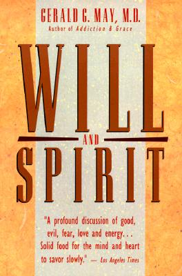 Will and Spirit - May, Gerald G