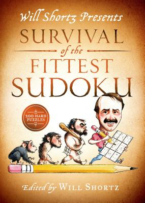 Will Shortz Presents Survival of the Fittest Sudoku: 200 Hard Puzzles - Shortz, Will (Editor)