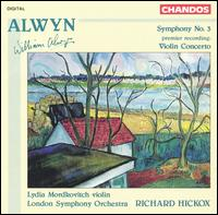 William Alwyn: Symphony No. 3; Violin Concerto - Lydia Mordkovitch (violin); London Symphony Orchestra; Richard Hickox (conductor)