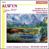 William Alwyn: Symphony No. 4; Elizabethan Dances; Festival March - London Symphony Orchestra; Richard Hickox (conductor)