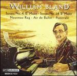 William Bland: Sonatas Nos. 4 & 14; Nouveau Rag; Air de Ballet; Pastorale