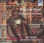 William Byrd: Virginals & Consorts