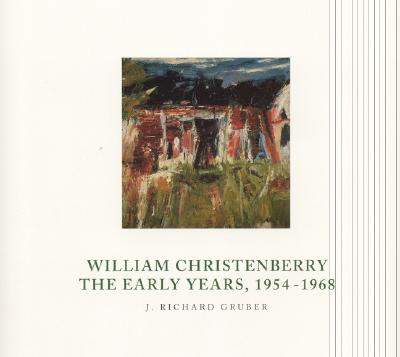 William Christenberry: The Early Years, 1954-1968 - Gruber, J Richard