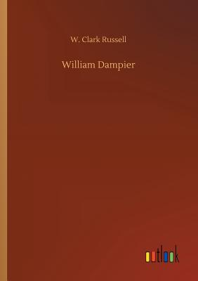 William Dampier - Russell, W Clark