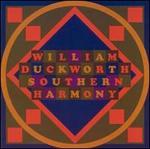 William Duckworth: Southern Harmony