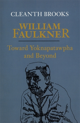 William Faulkner: Toward Yoknapatawpha and Beyond - Brooks, Cleanth