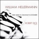 William Hellermann: Three Weeks in Cincinnati in December