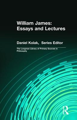 William James: Essays and Lectures - Kamber, Richard (Editor), and Kolak, Daniel (Editor)