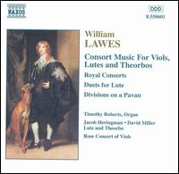 William Lawes: Consort Music for Viols, Lutes & Theorbos - David Miller (lute); David Miller (theorbo); Jacob Heringman (theorbo); Jacob Heringman (lute); Rose Consort of Viols;...