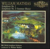 William Mathias: Symphony No. 1; Symphony No. 2 (Summer Music) - BBC National Orchestra of Wales; William Mathias (conductor)