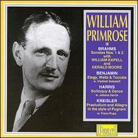 William Primrose Plays Brahms, Benjamin, Harris, Kreisler - Franz Rupp (piano); Gerald Moore (piano); Johana Harris (piano); Vladimir Sokoloff (piano); William Kapell (piano);...