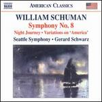 William Schuman: Symphony No. 8; Night Journey; Variations on 'America'