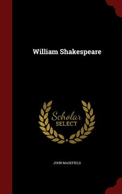 William Shakespeare - Masefield, John