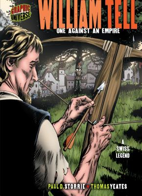 William Tell: One Against an Empire: A Swiss Legend - Yeates, Thomas