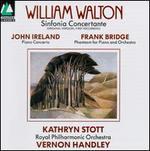 William Walton: Sinfonia Concertante; John Ireland: Piano Concerto; Frank Bridge: Phantasm for Piano and Orchestra