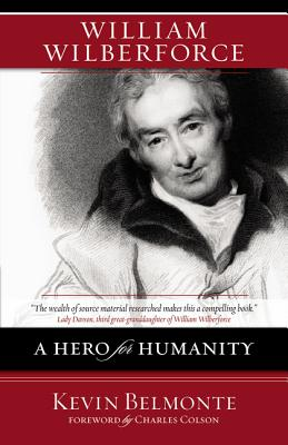 William Wilberforce: A Hero for Humanity - Belmonte, Kevin