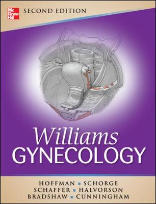 Williams Gynecology, Second Edition - Hoffman, Barbara, J.D, and Schorge, John, and Schaffer, Joseph