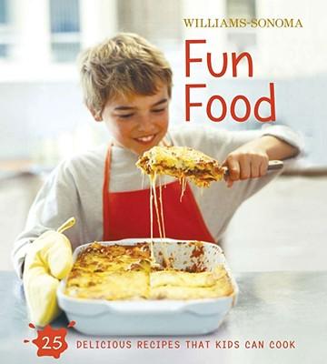 Williams-Sonoma Fun Food - Rosenbaum, Stephanie, and Williams, Chuck (Editor), and Lowe, Jason (Photographer)