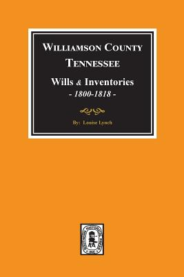 Williamson County, Tennessee, wills and inventories, Book I & II, 1800-1818 - Lynch, Louise Gillespie