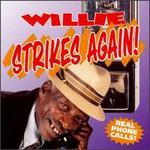 Willie Strikes Again