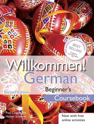 Willkommen! German Beginner's Course 2ED Revised: Coursebook - Coggle, Paul, and Schenke, Heiner