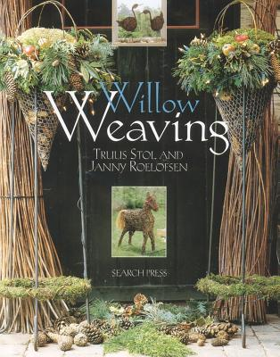 Willow Weaving - Stol, Truus, and Roelofsen, Janny