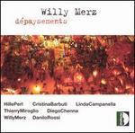 Willy Merz: Dépaysements - Cristina Barbuti (piano); Danilo Rossi (viola); Diego Chenna (bassoon); Hille Perl (viola da gamba);...