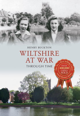 Wiltshire at War Through Time - Buckton, Henry