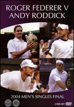 Wimbledon: Roger Federer vs. Andy Roddick - 2004 Men's Singles Final