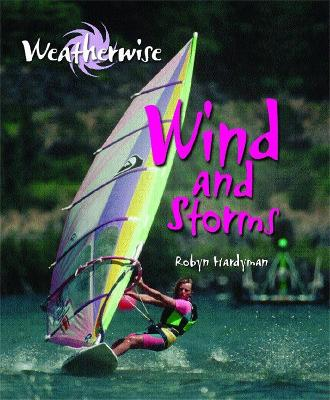 Wind and Storms - Hardyman, Robyn