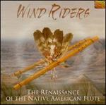 Wind Riders: The Renaissance of the Native American Flute