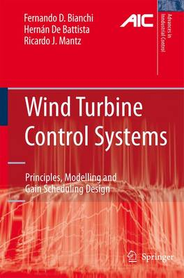 Wind Turbine Control Systems: Principles, Modelling and Gain Scheduling Design - Bianchi, Fernando D