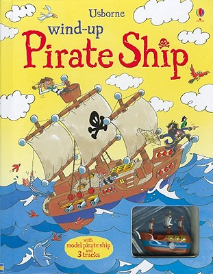 Wind-Up Pirate Ship - Stowell, Louie, and Chisholm, Jane (Editor)