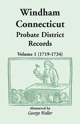 Windham (Connecticut) Probate District Records, Volume 1 (1719-1734) - Waller, George