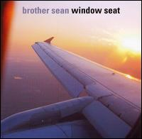 Window Seat - Brother Sean