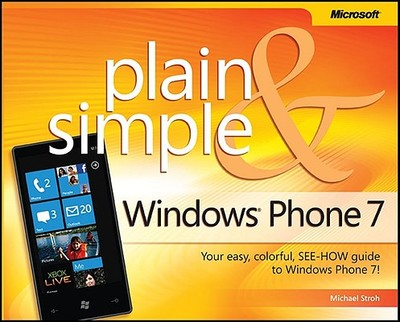 Windows Phone 7 Plain & Simple - Stroh, Michael