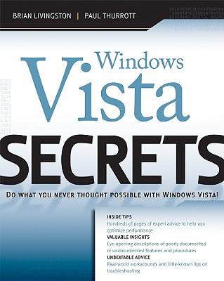 Windows Vista Secrets - Livingston, Brian, and Thurrott, Paul