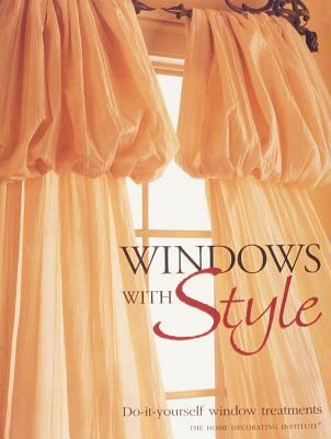 Windows with Style: Do-Ityourself Window Treatments - Editors of Creative Publishing International