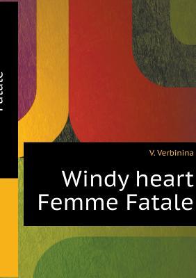 Windy Heart Femme Fatale - Verbinina, V