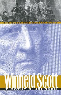 Winfield Scott - Johnson, Timothy D