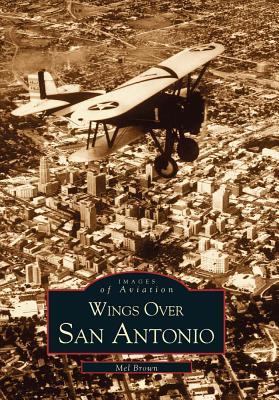 Wings Over San Antonio - Brown, Mel
