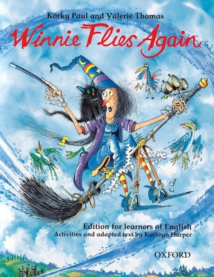 Winnie Flies Again: Storybook (with Activity Booklet): Edition for learners of English - Thomas, Valerie, and Harper, Katherine