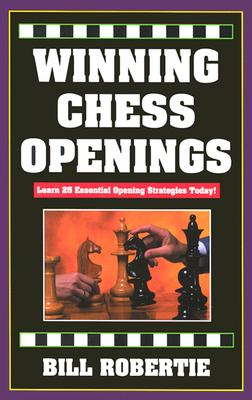Winning Chess Openings: 2nd Edition - Robertie, Bill