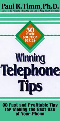 Winning Telephone Tips - Timm, Paul R, PH.D.