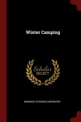 Winter Camping - Carpenter, Warwick Stevens