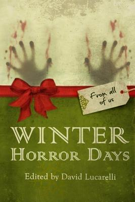 Winter Horror Days - Gerrold, David, and Wetmore, Kevin, and Guignard, Eric J