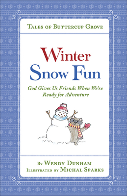Winter Snow Fun: God Gives Us Friends When We're Ready for Adventure - Dunham, Wendy, and Sparks, Michal