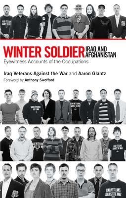 Winter Soldier: Iraq and Afghanistan - Glantz, Aaron